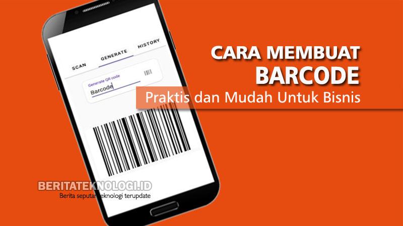 Cara Membuat Barcode Praktis Dan Mudah